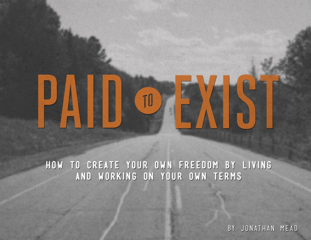 Paid to Exist by Jonathan Mead